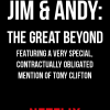 Jim & Andy: The Great Beyond - With a Very Special, Contractually Obligated Mention of Tony Clifton